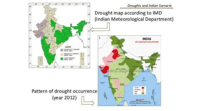 Droughts and Indian Scenario Drought map according to IMD (Indian Meteorological Department) Pattern of drought occurrence...