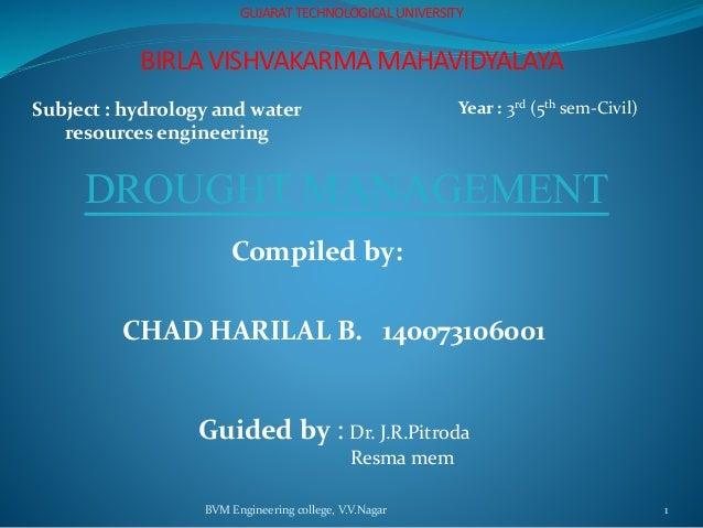 BVM Engineering college, V.V.Nagar 1 GUJARAT TECHNOLOGICAL UNIVERSITY BIRLA VISHVAKARMA MAHAVIDYALAYA Subject : hydrology ...