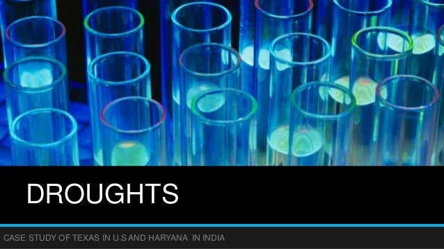 DROUGHTS CASE STUDY OF TEXAS IN U.S AND HARYANA IN INDIA