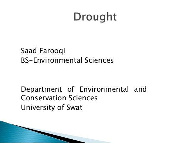 Saad Farooqi BS-Environmental Sciences Department of Environmental and Conservation Sciences University of Swat