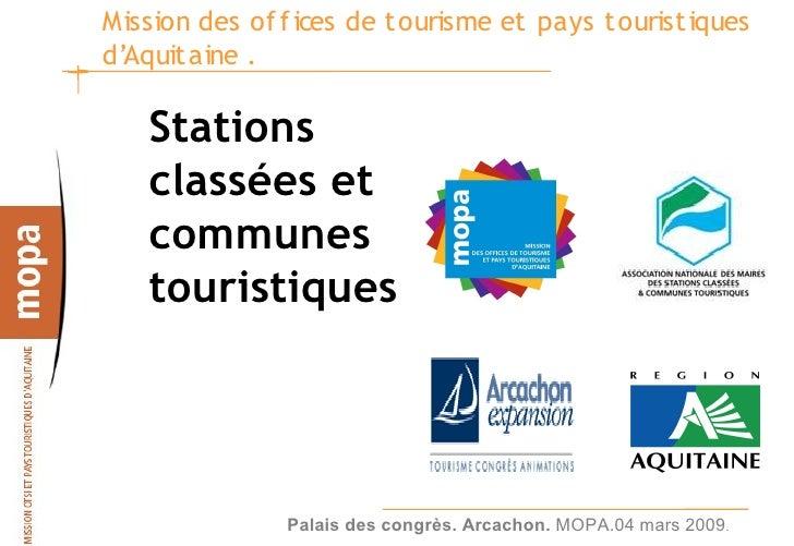 Mission des of f ices de tourisme et pays touristiques d'Aquitaine .     Stations    classées et    communes    touristiqu...