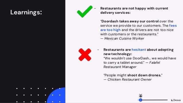 """Learnings: - Restaurants are not happy with current delivery services: """"Doordash takes away our control over the service w..."""