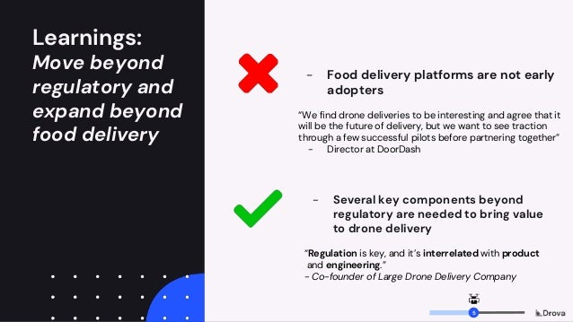 """Learnings: Move beyond regulatory and expand beyond food delivery - Food delivery platforms are not early adopters """"We fin..."""