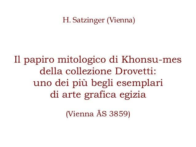 Il papiro mitologico di Khonsu-mes della collezione Drovetti: uno dei più begli esemplari di arte grafica egizia (Vienna Ä...