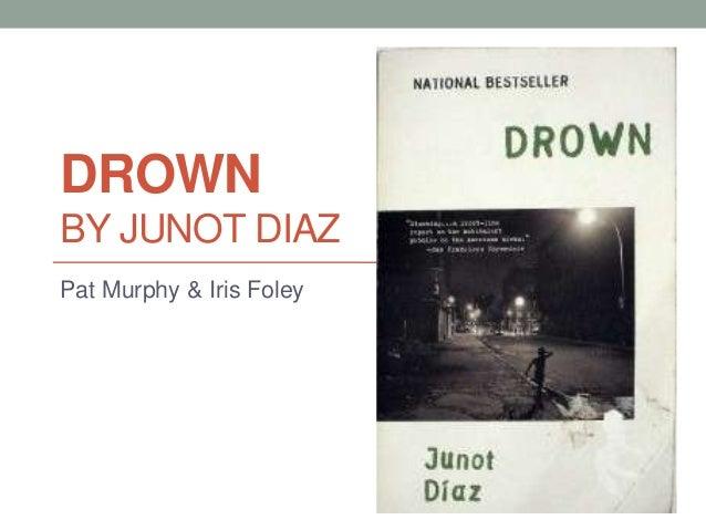 DROWNBY JUNOT DIAZPat Murphy & Iris Foley