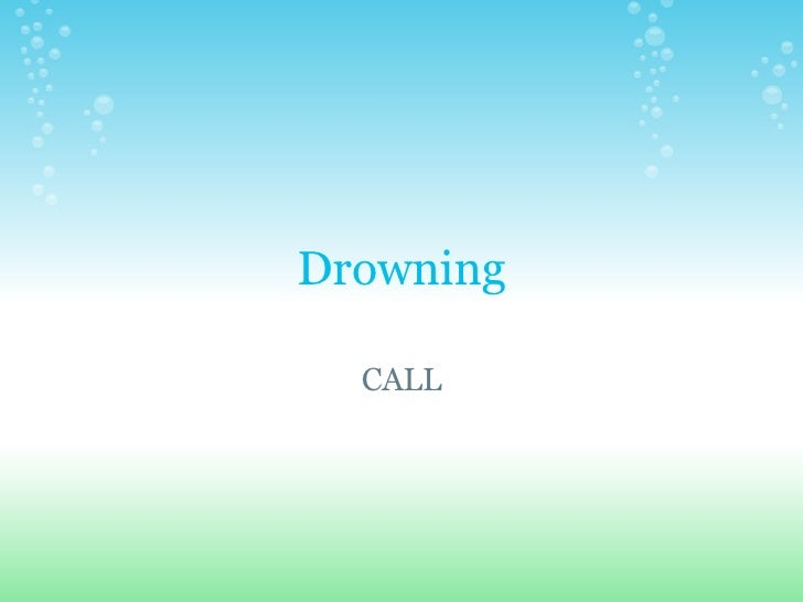 Drowning CALL