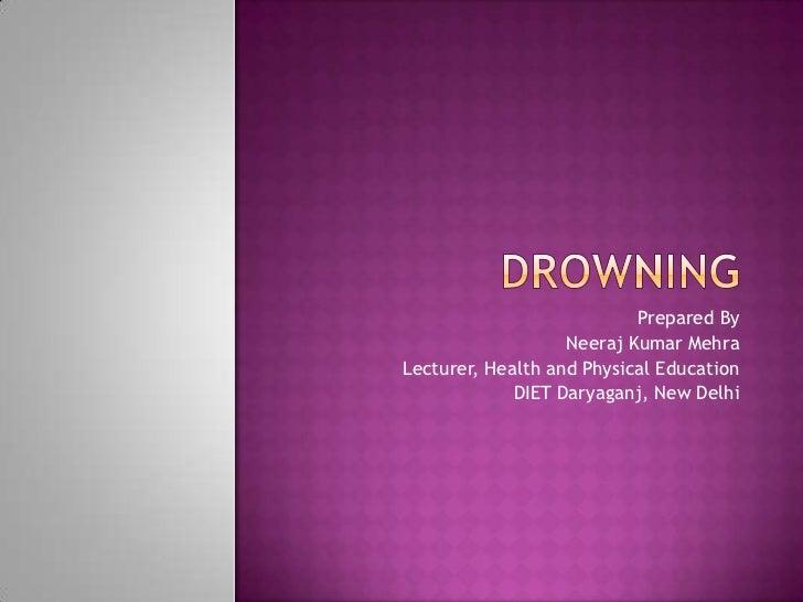 Prepared By                   Neeraj Kumar MehraLecturer, Health and Physical Education             DIET Daryaganj, New De...
