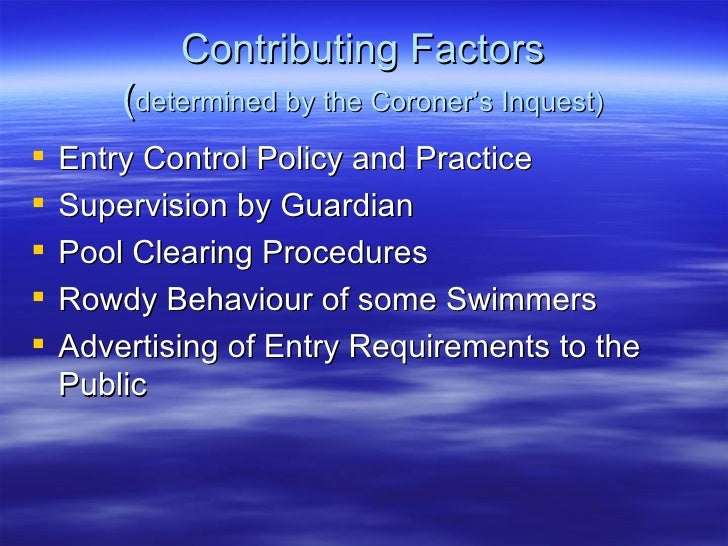Contributing Factors ( determined by the Coroner's Inquest) <ul><li>Entry Control Policy and Practice </li></ul><ul><li>Su...