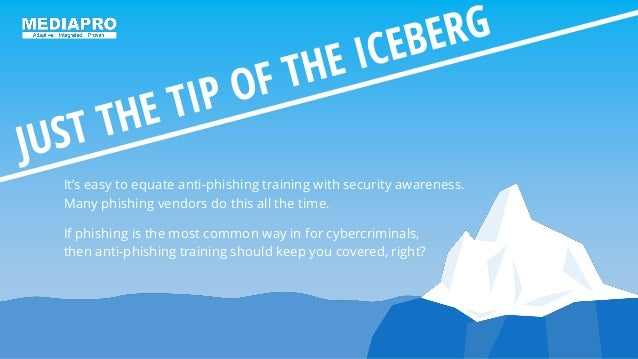 It's easy to equate anti-phishing training with security awareness. Many phishing vendors do this all the time. If phishin...