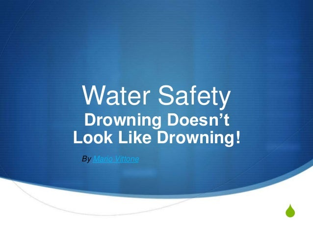 S Water Safety Drowning Doesn't Look Like Drowning! By Mario Vittone