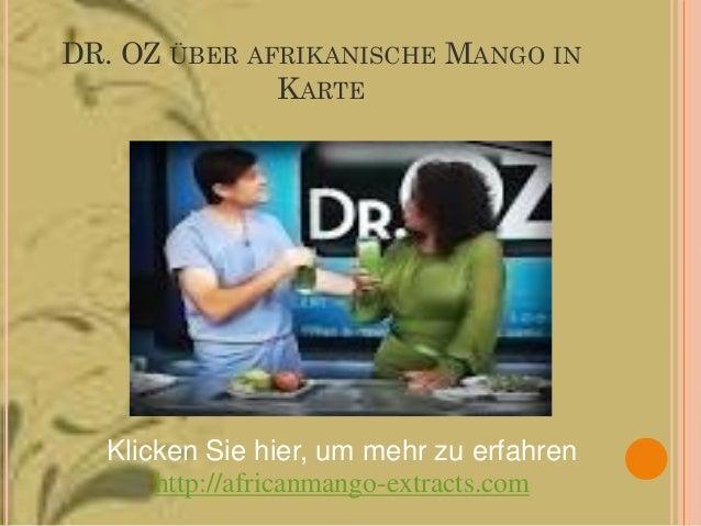 DR. OZ ÜBER AFRIKANISCHE MANGO IN              KARTE  Klicken Sie hier, um mehr zu erfahren      http://africanmango-extra...