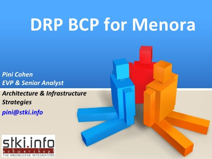 DRP BCP for Menora Pini Cohen EVP & Senior Analyst Architecture & Infrastructure Strategies [email_address]