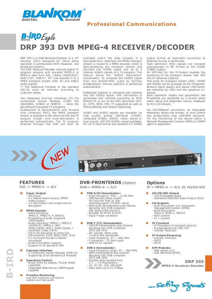 """Professional Communications        DRP 393 DVB MPEG-4 RECEIVER/DECODER        DRP 393 is a DVB-Receiver/Decoder in a 19""""  ..."""