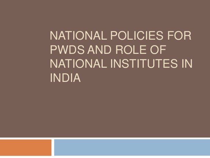National Policies for PwDs and Role of National Institutes in india<br />