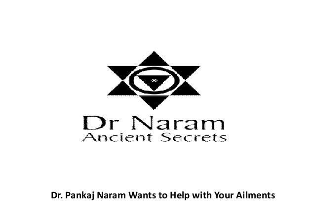 Dr. Pankaj Naram Wants to Help with Your Ailments