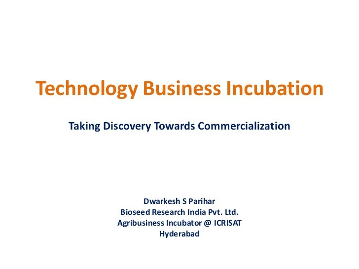Technology Business Incubation   Taking Discovery Towards Commercialization                   Dwarkesh S Parihar          ...