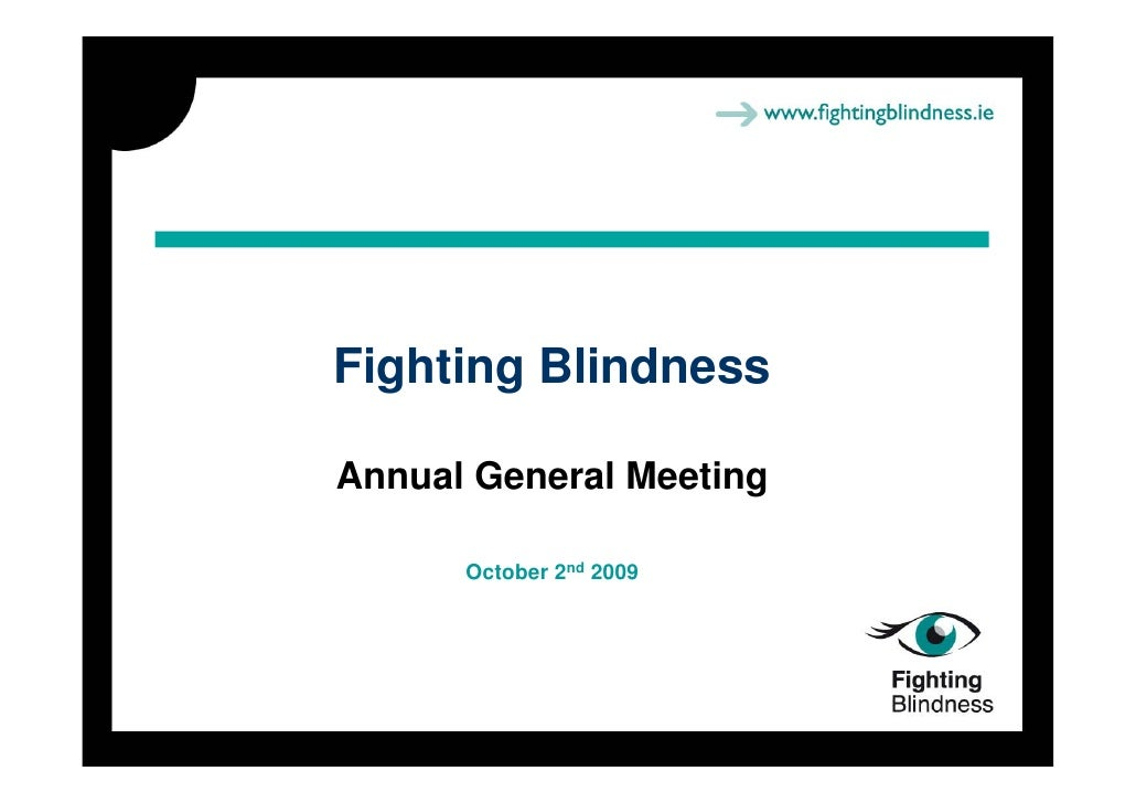 Fighting Blindness  Annual General Meeting        October 2nd 2009
