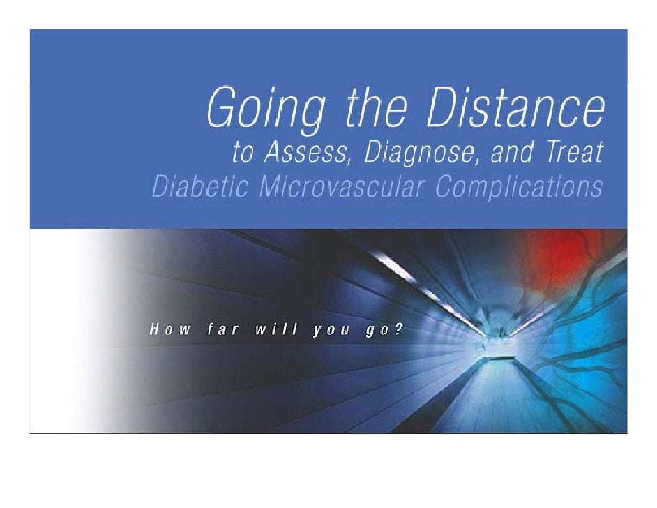 How Far Would You Go To Address      Diabetic Microvascular         Complications?
