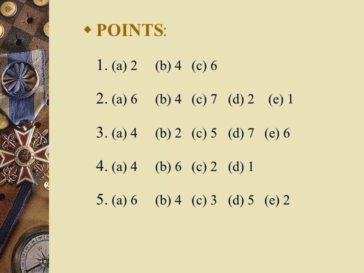 <ul><li>POINTS : 1.  (a) 2  (b) 4  (c) 6 2.  (a) 6  (b) 4  (c) 7  (d) 2  (e) 1 3.  (a) 4  (b) 2  (c) 5  (d) 7  (e) 6 4.  (...