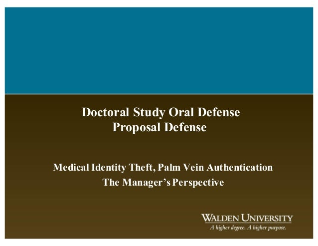 Doctoral Study Oral Defense Proposal Defense Medical Identity Theft, Palm Vein Authentication The Manager'sPerspective