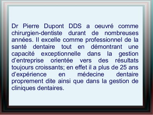 Dr pierre dupont dds maîtrise la médecine dentaire Slide 2