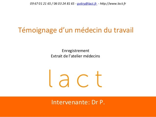 Intervenante:	   Dr	   P.	    09	   67	   01	   21	   65	   /	   06	   03	   24	   81	   65	   -­‐	   gvitry@lact.fr	   	 ...