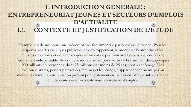 I. INTRODUCTION GENERALE : ENTREPRENEURIAT JEUNES ET SECTEURS D'EMPLOIS D'ACTUALITE I.1. CONTEXTE ET JUSTIFICATION DE L'ET...
