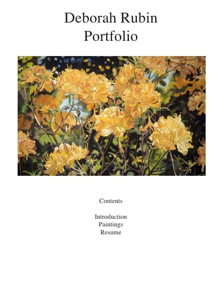 Deborah Rubin   Portfolio          Contents      Introduction       Paintings       Resume