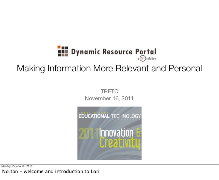 Making Information More Relevant and Personal                                       TRETC                                 ...