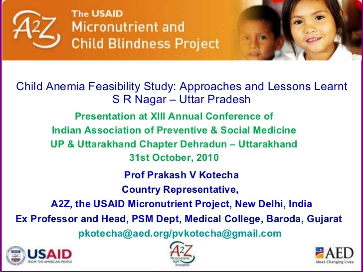 Child Anemia Feasibility Study: Approaches and Lessons Learnt S R Nagar – Uttar Pradesh Presentation at XIII Annual Confer...