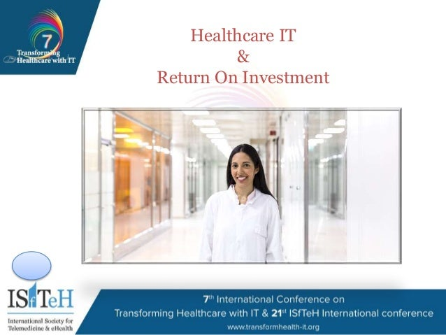 Healthcare IT & Return On Investment