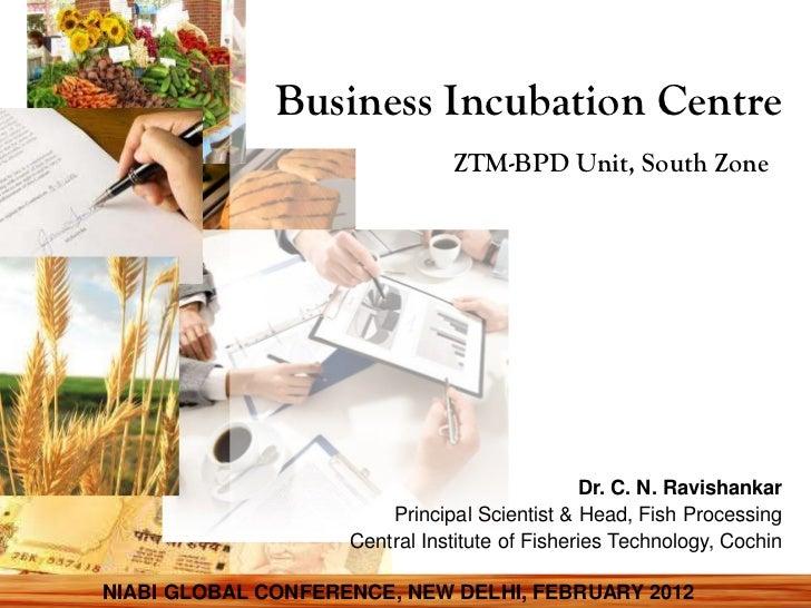 Business Incubation Centre                               ZTM-BPD Unit, South Zone                                         ...