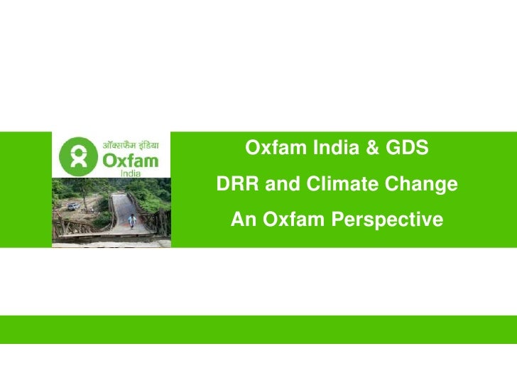 Roadmap       Oxfam India & GDS DRR and Climate Change  An Oxfam Perspective
