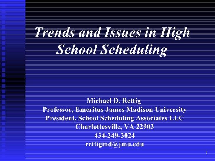 Michael D. Rettig  Professor, Emeritus James Madison University President, School Scheduling Associates LLC Charlottesvill...