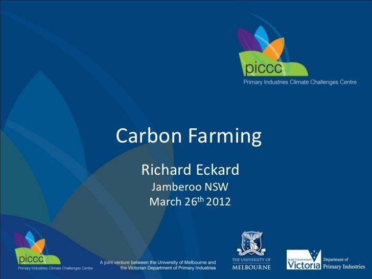 Carbon Farming  Richard Eckard   Jamberoo NSW   March 26th 2012