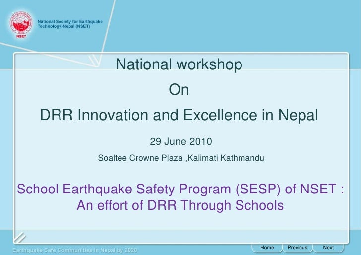 National workshop <br />On <br />DRR Innovation and Excellence in Nepal<br />29 June 2010<br />SoalteeCrowne Plaza ,Kalima...
