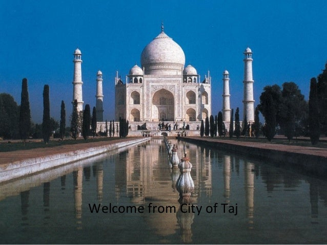 Welcome from City of Taj