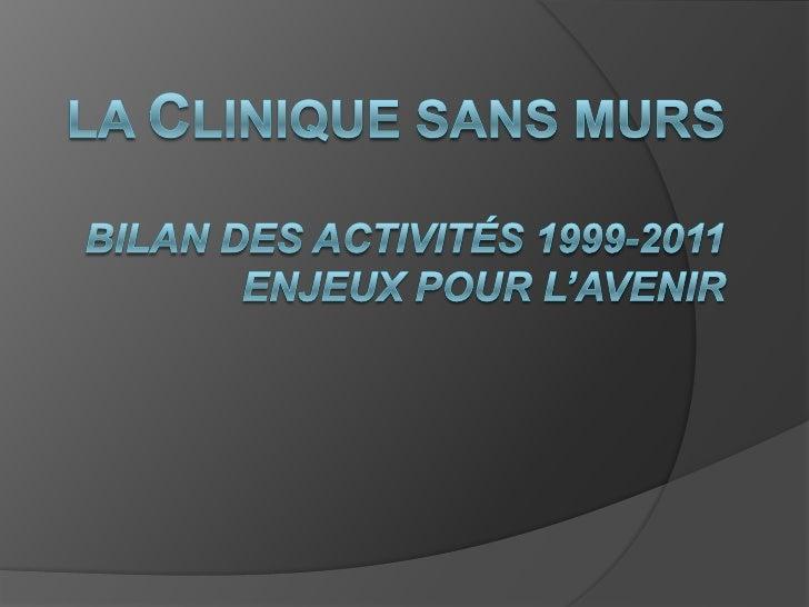 Sommaire de la rencontreLa Clinique sans murs L'Historique L'Équipe Plus qu'un programme de traitement Efficience des ...