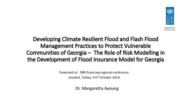 Developing Climate Resilient Flood and Flash Flood Management Practices to Protect Vulnerable Communities of Georgia – The...