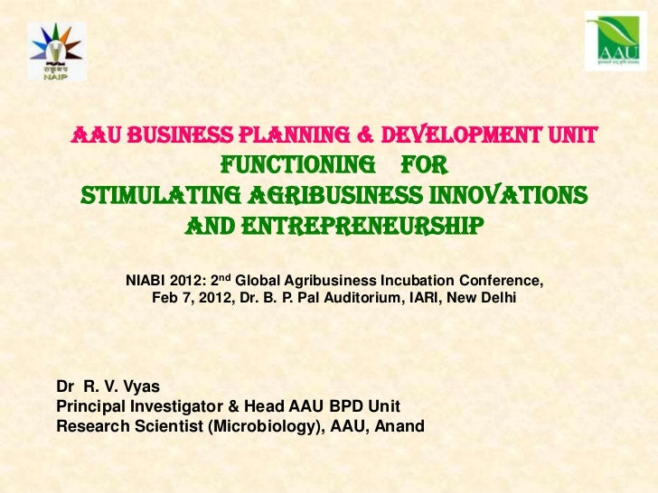 AAU Business planning & Development unit             functioning For   Stimulating Agribusiness INNOVATIONS          AND E...