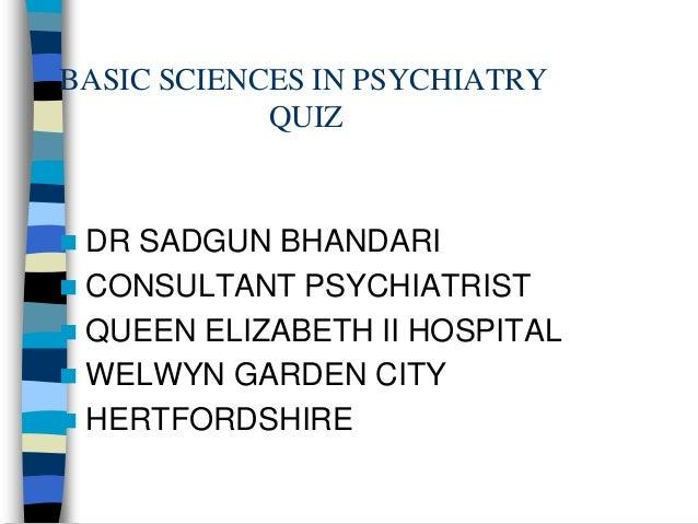 Dr Sadgun Bhandari - BASIC SCIENCES IN PSYCHIATRY QUIZ
