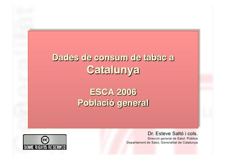 Dr. Esteve Saltó i cols.              Direcció general de Salut Pública Departament de Salut, Generalitat de Catalunya