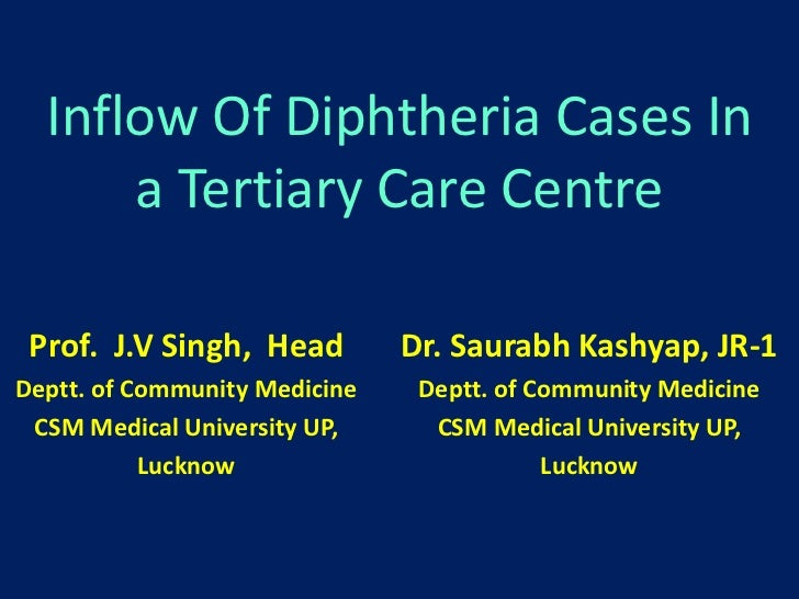 Inflow Of Diphtheria Cases In a Tertiary Care Centre<br />Prof.  J.V Singh,  Head     <br />Deptt. of Community Medicine<b...