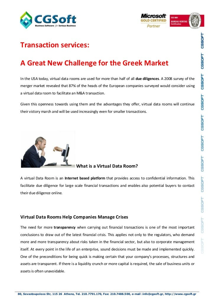 Transaction services: A Great New Challenge for the Greek Market In the USA today, virtual data rooms are used for more th...
