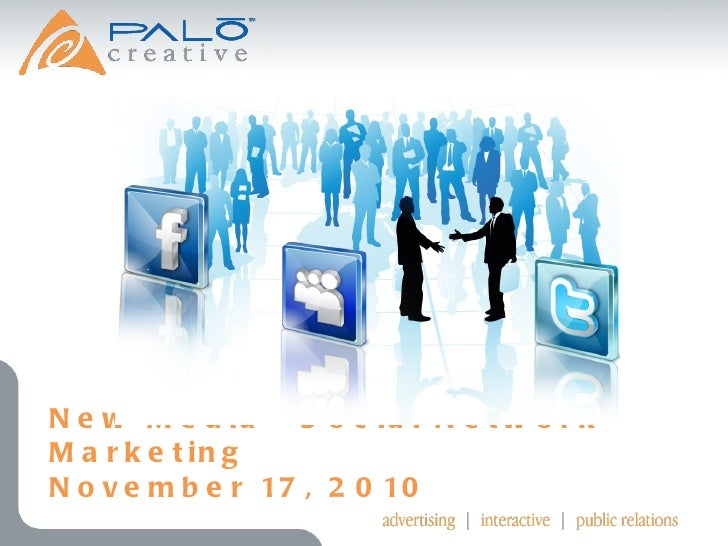 New Media - Social Network Marketing November 17, 2010 .