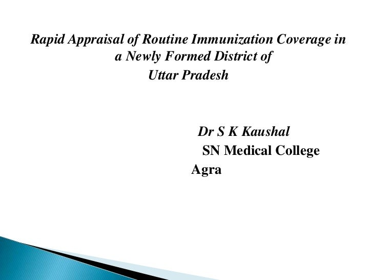 Rapid Appraisal of Routine Immunization Coverage in a Newly Formed District of <br />Uttar Pradesh<br /> Dr S K Kausha...