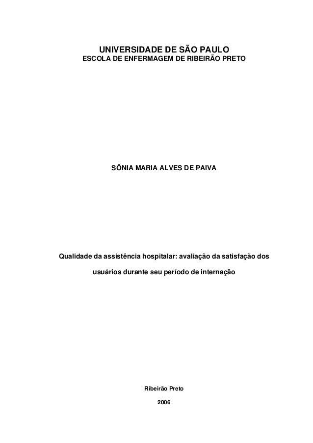 UNIVERSIDADE DE SÃO PAULO ESCOLA DE ENFERMAGEM DE RIBEIRÃO PRETO SÔNIA MARIA ALVES DE PAIVA Qualidade da assistência hospi...