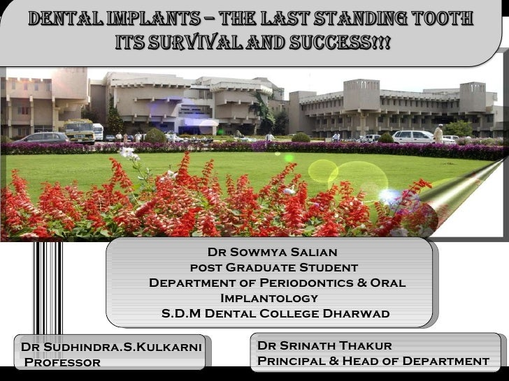 Dr Sowmya Salian post Graduate Student Department of Periodontics & Oral Implantology S.D.M Dental College Dharwad Dr Srin...