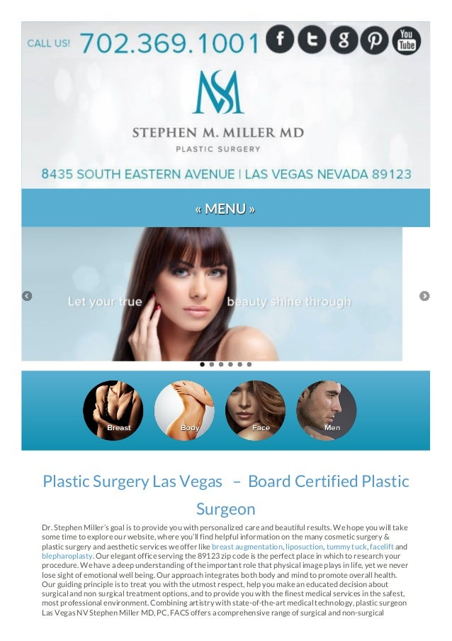 « MENU » Plastic Surgery Las Vegas – Board Certified Plastic Surgeon Dr. Stephen Miller's goal is to provide you with pers...