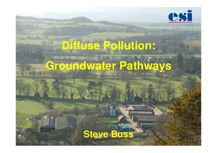 Diffuse Pollution:Groundwater Pathways      Steve Buss